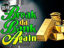 Игровой автомат Break Da Bank Again онлайн